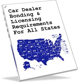Car Dealer Bonding & Licensing Requirements For All States